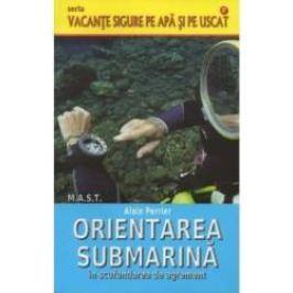 Orientarea submarina in scufundarea de agrement - Alain Perrier