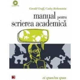 Manual pentru scrierea academica - Gerald Graff Cathy Birkenstein