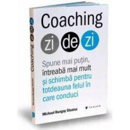 Coaching zi de zi - Michael Bungay Stanier