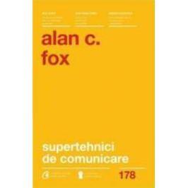 Supertehnici De Comunicare - Alan C. Fox