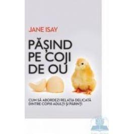 Pasind pe coji de ou - Jane Isay