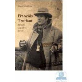 Francois Truffaut - Magda Mihailescu