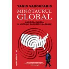 Minotaurul global. America Europa si viitorul economiei globale
